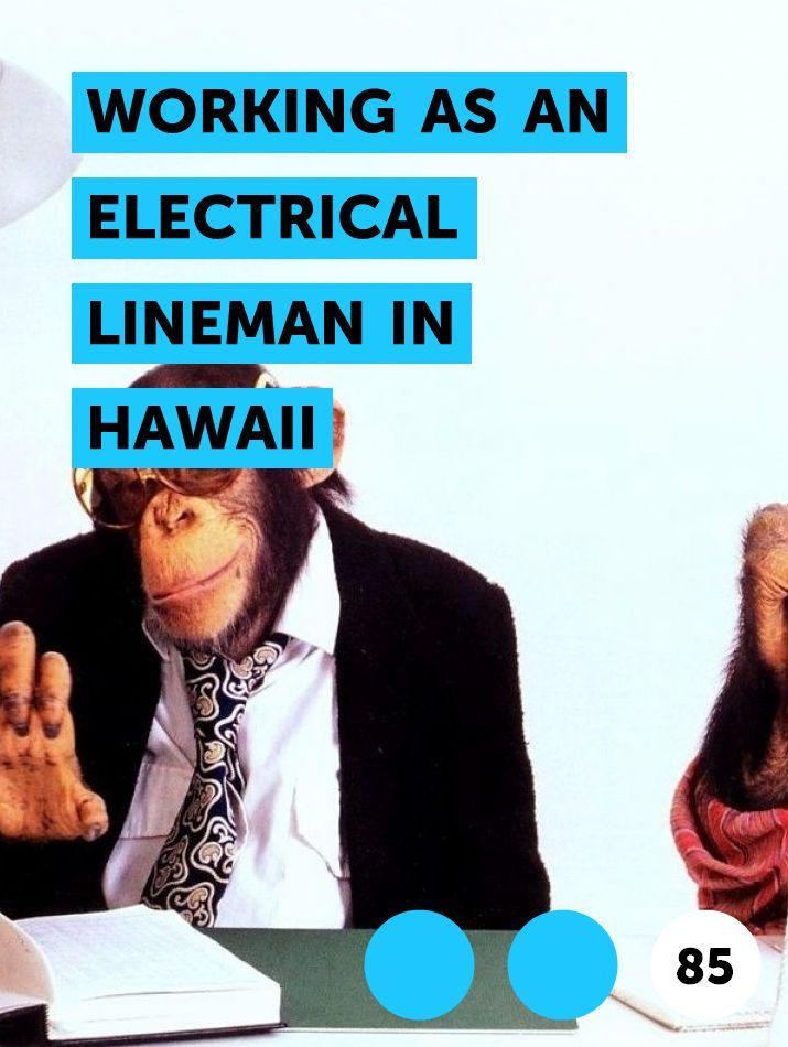Working As An Electrical Lineman In Hawaii In 2020 Actuary Homeowners Insurance Coverage Homeowners Insurance