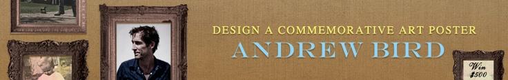 Design a Commemorative Art Poster for Andrew Bird | Creative Allies