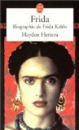Frida : biographie de Frida Kahlo par Hayden Herrera