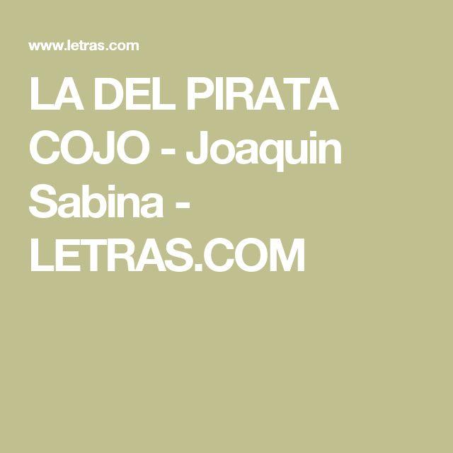 LA DEL PIRATA COJO - Joaquin Sabina - LETRAS.COM