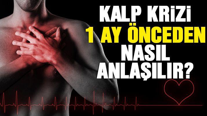 Kalp krizi 1 ay önceden nasıl anlaşılır? Bu semptomlar gerçekleşiyorsa 1 ay…