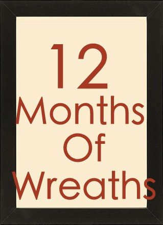 Check out my 2014 version of '12 Months of Wreaths' too! Happy Pinning!      With the holidays quickly approaching (it's only 65 days till Christmas!) it's time to start brainstorming for new wreat...
