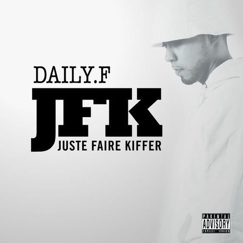 Daily.F - JFK (Juste Faire Kiffer) (2017)
