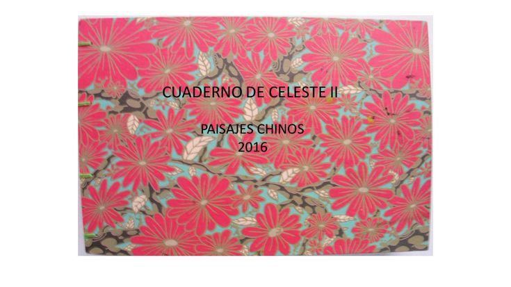 Cuaderno de Celeste II - Los Paisajes Chinos