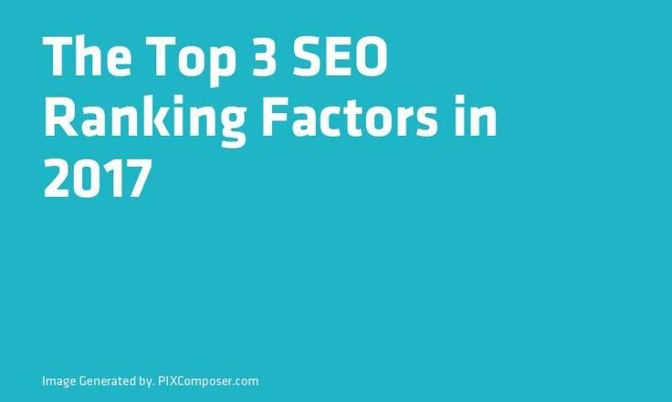 The Top 3 #SEO #Ranking Factors in 2017 http://ift.tt/2Ay3xzSpic.twitter.com/HCcieWlr6p