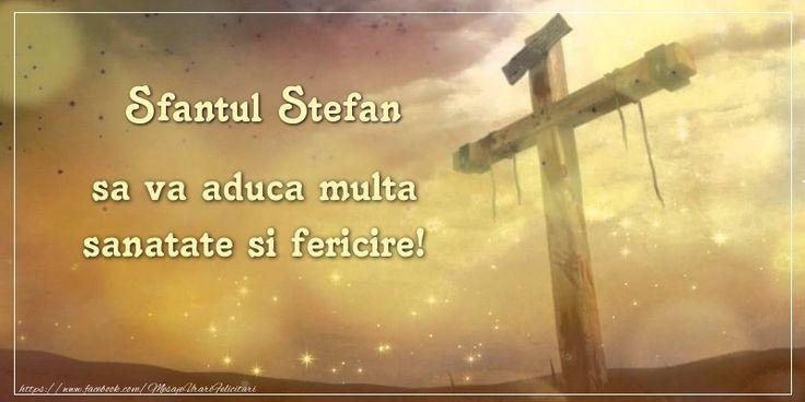 Sfantul Stefan sa va aduca multa sanatate si fericire!
