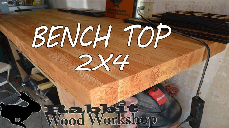 Build A Bench Top With 2x4 S