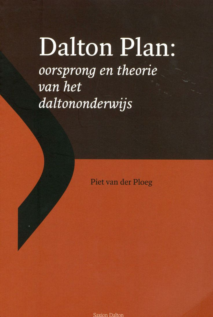 Piet van der Ploeg. Dalton Plan: oorsprong en theorie van het daltononderwijs. Plaats: 453.3 PLOE.