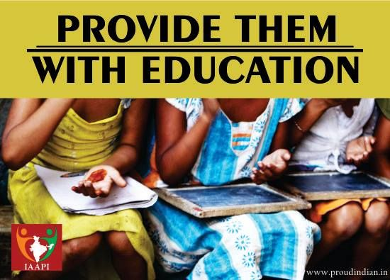 If our ancestors wouldn't have done so much for us we wouldn't have been where we are today. Let's do the same for our little kids so that they too thank us. Let us make the world a better place for them. Provide them with education.