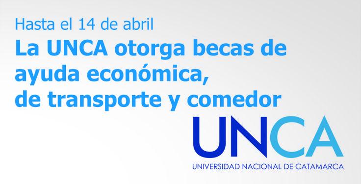 Hasta el 14 de abril la #UNCA otorga #becas de ayuda económica, de transporte y comedor -  #Catamarca