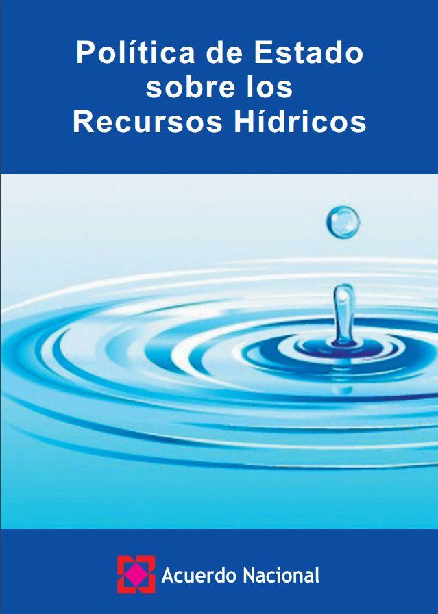 Política de Estado sobre Recursos Hídricos | Autoridad Nacional del Agua