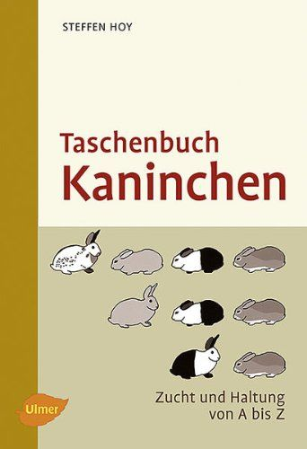 Taschenbuch Kaninchen: Zucht und Haltung von A-Z: Amazon.de: Steffen Hoy: Bücher