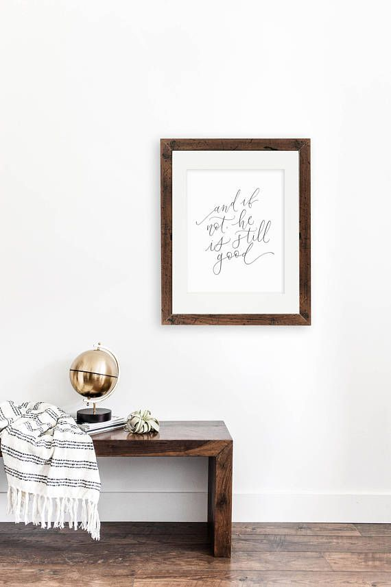 and if not he is still good / 11x14 calligraphy print