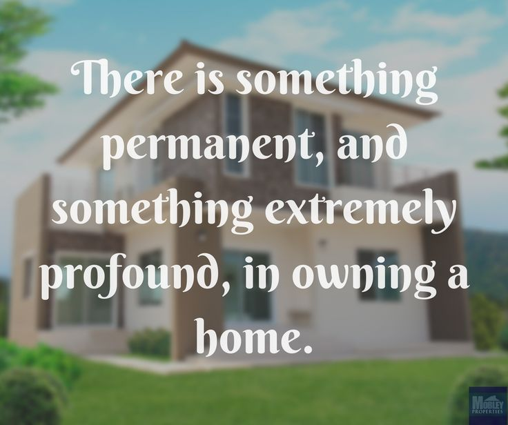There is something permanent, and something extremely profound, in owning a home.  #rentalproperty #management #houserentals #apartmentrentals #beaufort