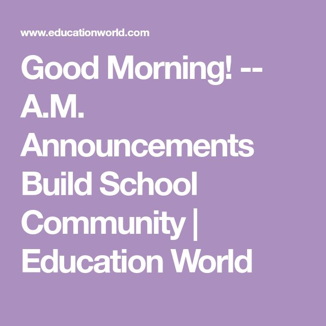 Good Morning! -- A.M. Announcements Build School Community | Education World