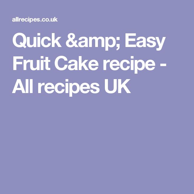 Quick & Easy Fruit Cake recipe - All recipes UK