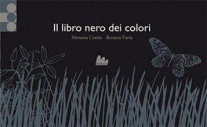 Il libro nero dei colori, Menena Cottin, Rosana Faría, Gallucci 2011
