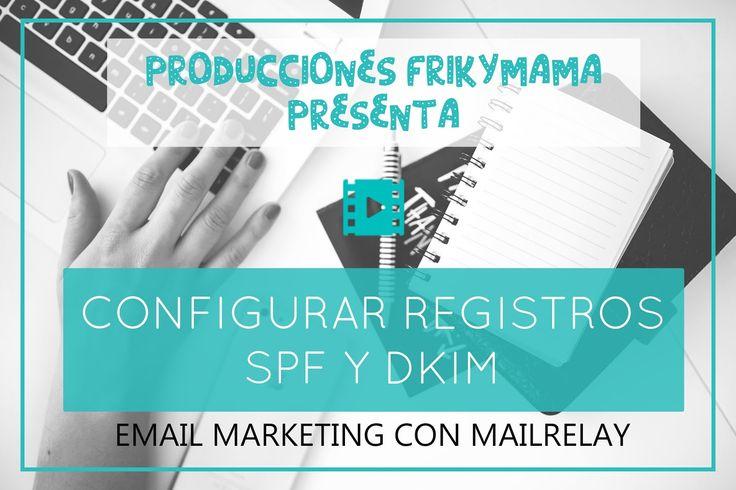 [VÍDEO] Email marketing: configurar SPF Y DKIM