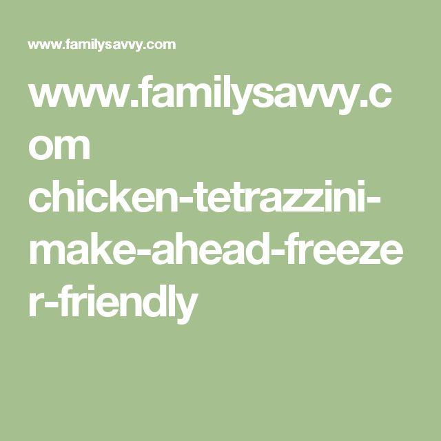 www.familysavvy.com chicken-tetrazzini-make-ahead-freezer-friendly