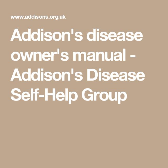 Addison's disease owner's manual - Addison's Disease Self-Help Group