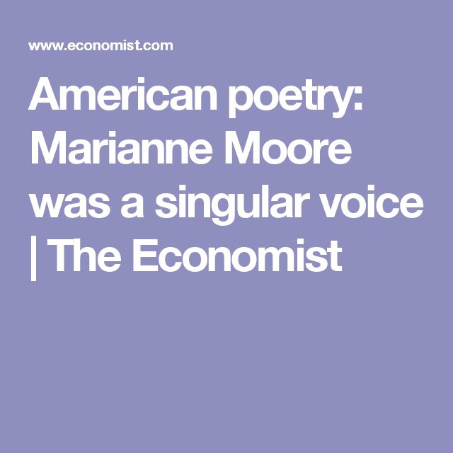 American poetry: Marianne Moore was a singular voice | The Economist