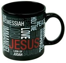 "NAMES OF JESUS (MUG259).       Mug capacity: 400 ml Stoneware mug Packaged in a gift box . Available @ Faith4U Book- and Giftshop, Secunda, SA or email us @ ""faith4u@kruik.co.za"""