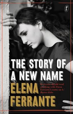 The Story of a New Name : The Neapolitan Novels : Book 2 - Elena Ferrante