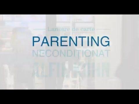 """""""Parenting neconditionat"""" de Alfie Kohn - lansare Romania (youtube - totul despre mame)"""