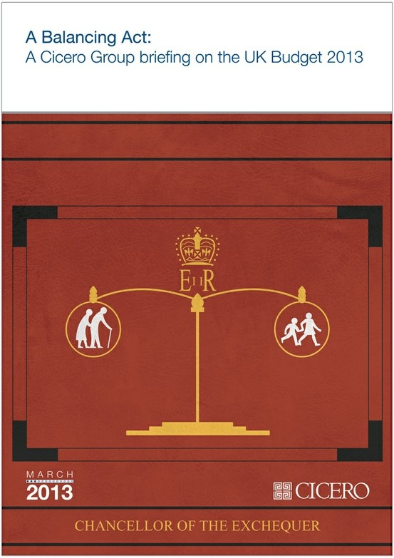 A Balancing Act: A Cicero Group briefing on the UK Budget 2013