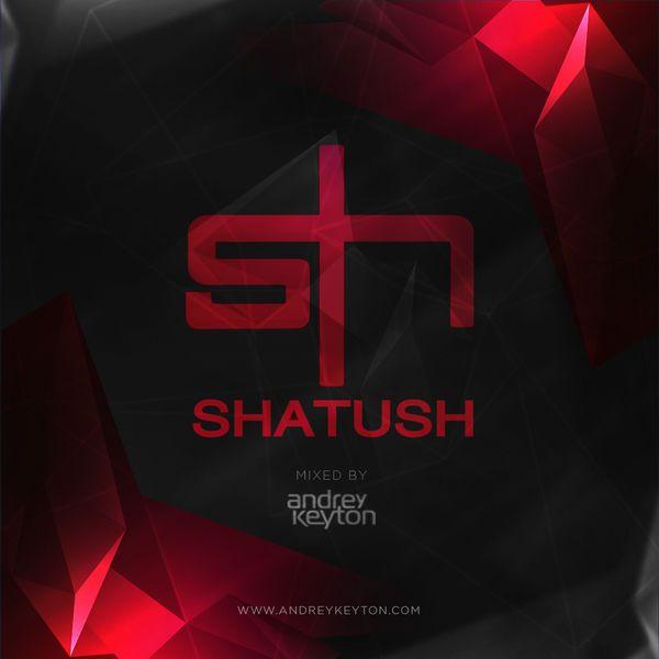 Andrey Keyton – Shatush Mix – Bananastreet