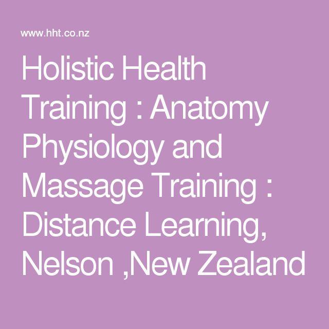 Holistic Health Training : Anatomy Physiology and Massage Training : Distance Learning, Nelson ,New Zealand