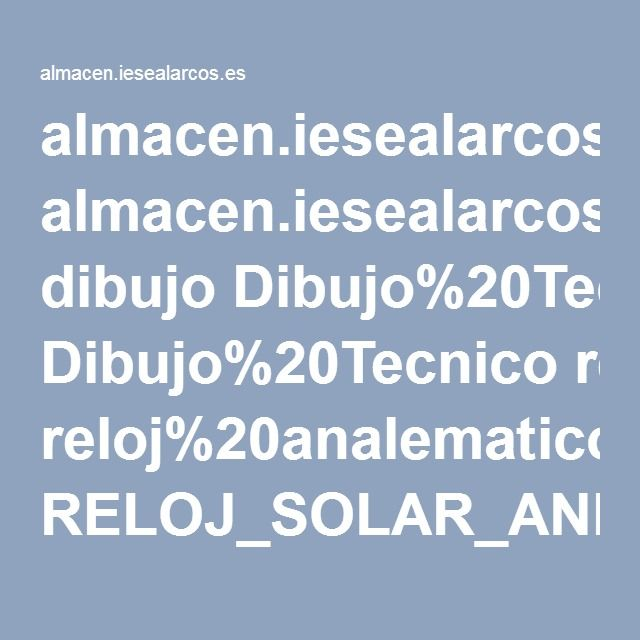 almacen.iesealarcos.es dibujo Dibujo%20Tecnico reloj%20analematico RELOJ_SOLAR_ANELMATICO.pdf