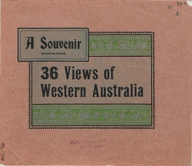Souvenir of Western Australia, 1910?  http://encore.slwa.wa.gov.au/iii/encore/record/C__Rb1010326__Sheritage%20online__P3%2C99__Orightresult__U__X3?lang=eng&suite=def