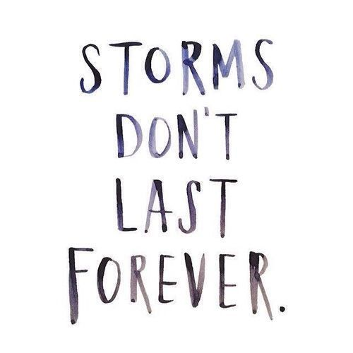 storms don't last forever