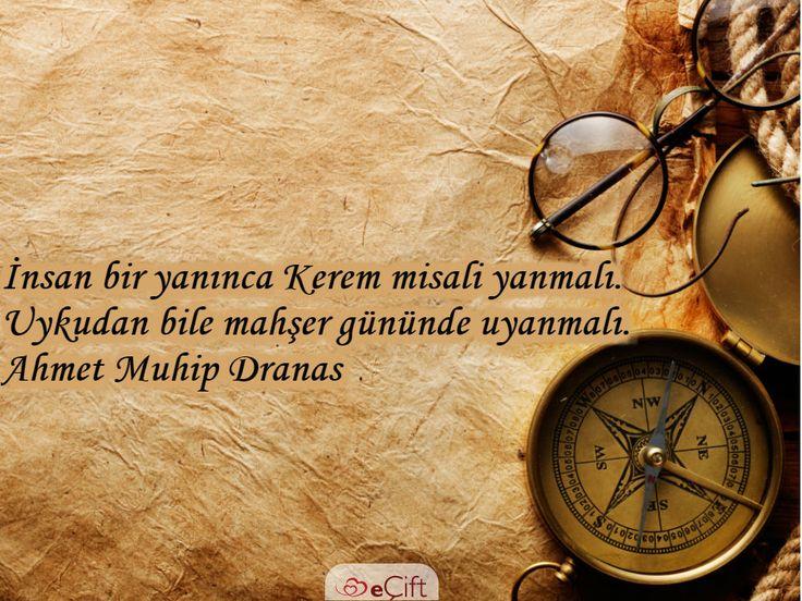 #GününSözü:İnsan bir yanınca Kerem misali yanmalı. Uykudan bile mahşer gününde uyanmalı.  Ahmet Muhip Dranas