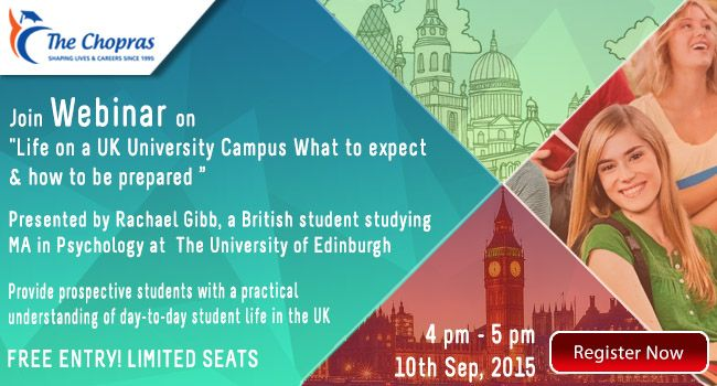 Life on a UK University Campus – What to expect and how to be prepared? Find answers to this and many more questions at ‪#‎TheChopras‬ Webinar on Thursday 10th Sept 2015. Pre-registration mandatory https://attendee.gotowebinar.com/register/7797569707384792066     #webinar  #studyinuk