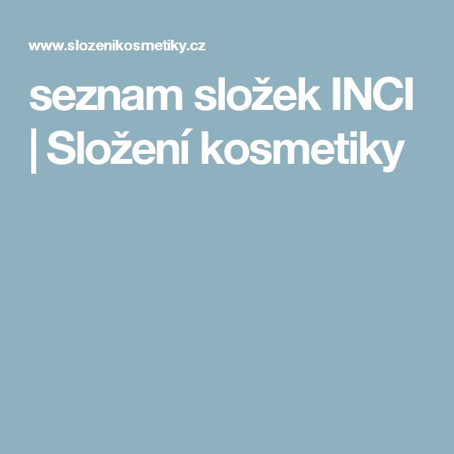 seznam složek INCI | Složení kosmetiky