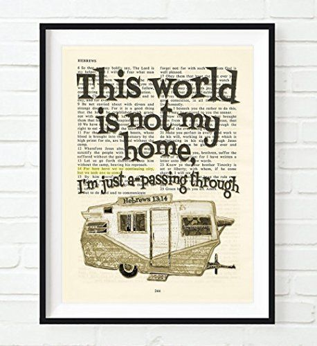 Vintage Bible verse scripture -This world is not my home - Hebrews 13:14 Christian ART PRINT, UNFRAMED, Shasta Rv Trailer camper dictionary wall & home decor poster, Inspirational gift