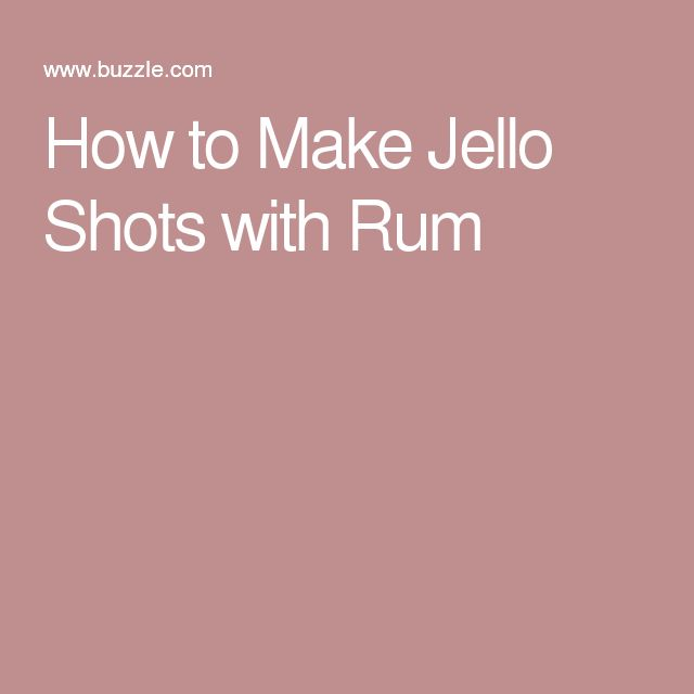 How to Make Jello Shots with Rum