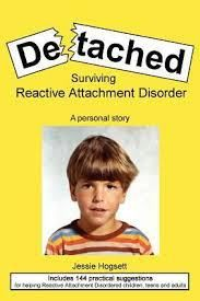 Detached: Surviving Reactive Attachment Disorder, a personal story