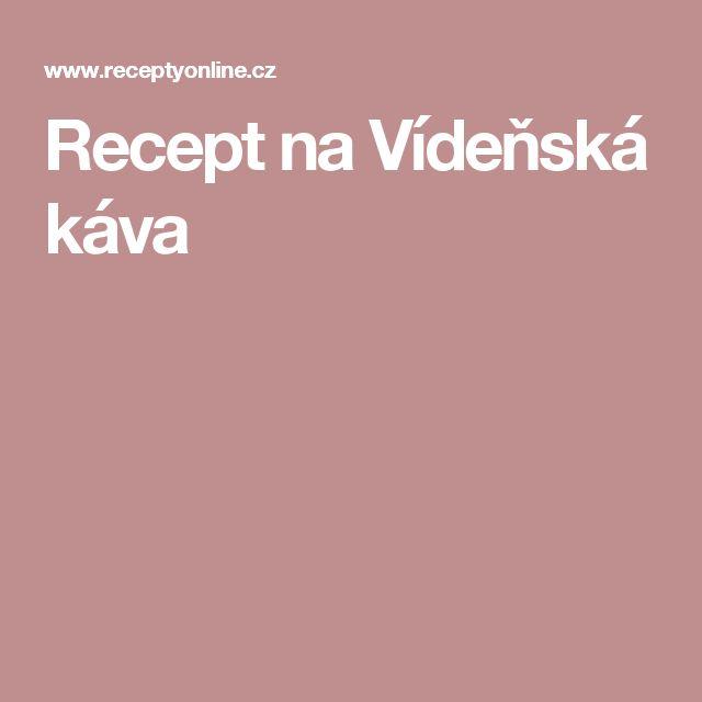 Recept na Vídeňská káva