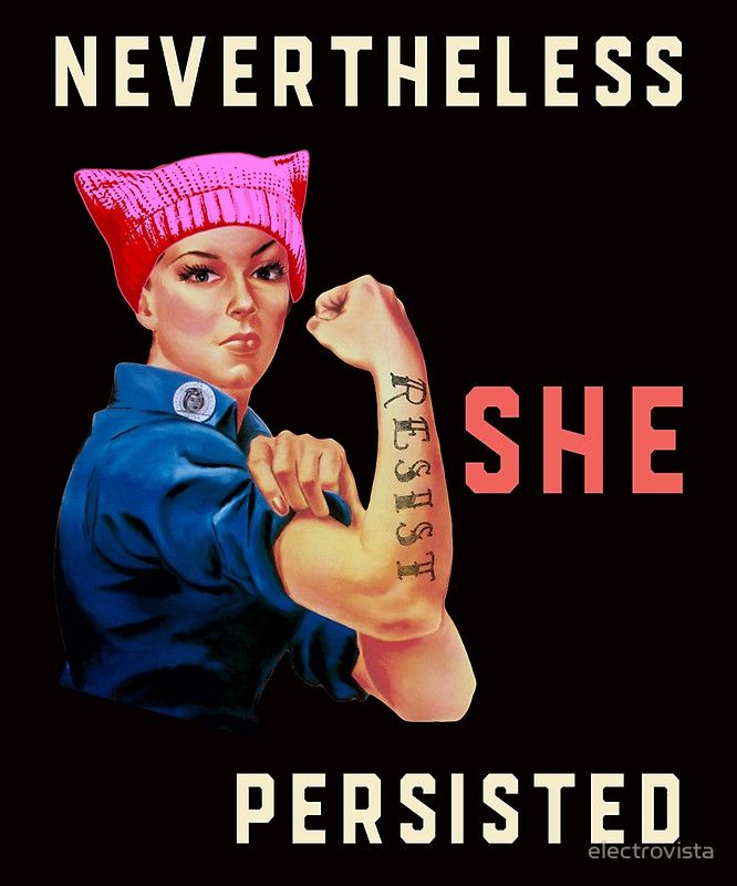 Nevertheless She Persisted. Resist with Rosie the Riveter. #LetLizSpeak Poster - Great Women's Day Slogans