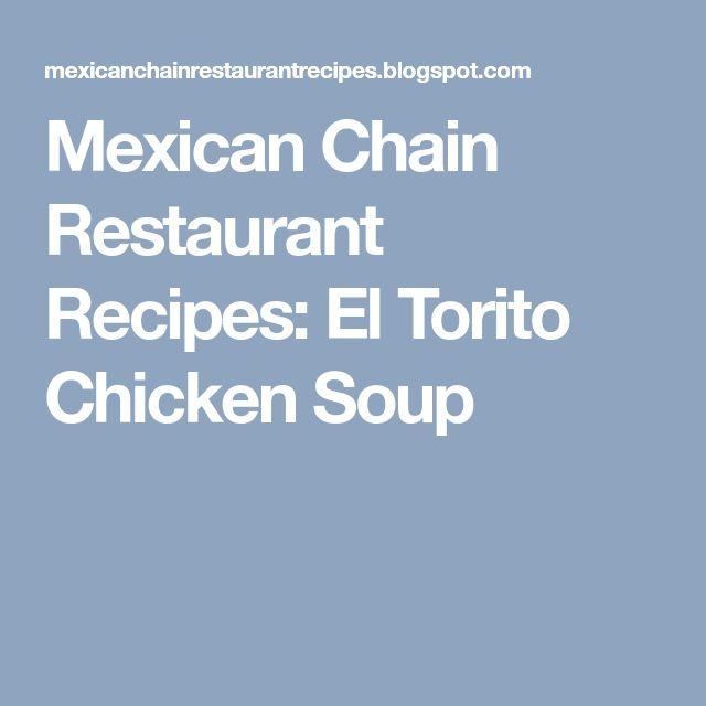 Mexican Chain Restaurant Recipes: El Torito Chicken Soup
