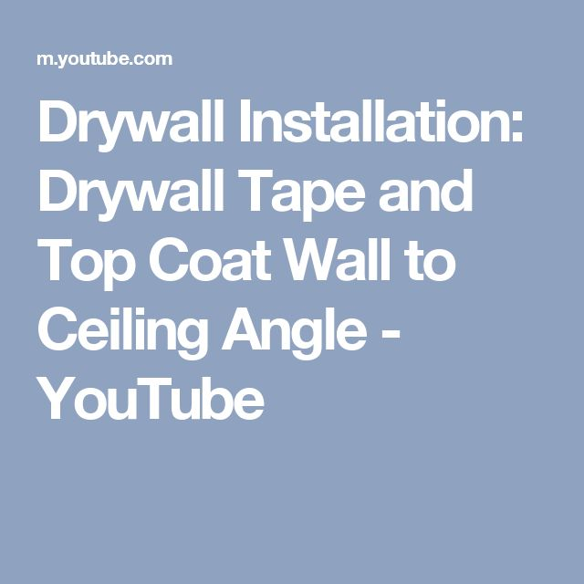 Drywall Installation: Drywall Tape and Top Coat Wall to Ceiling Angle - YouTube