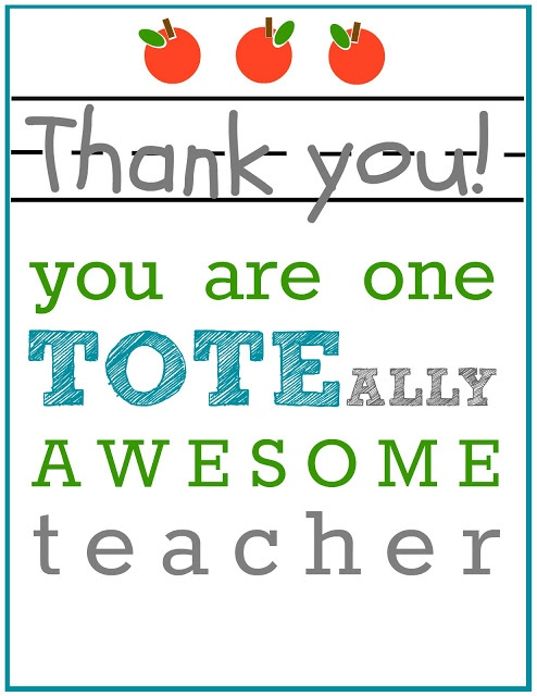 Teacher Gift: A TOTEally Awesome Teacher- FREE Printable-- add this cute tag to a new bag and fill it with a few treats.