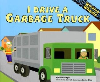I Drive a Garbage Truck by Sarah Bridges. Part of the incredible Working Wheels series. This features all sorts of interesting information that I didn't ...