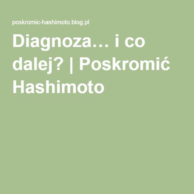 Diagnoza… i co dalej? | Poskromić Hashimoto