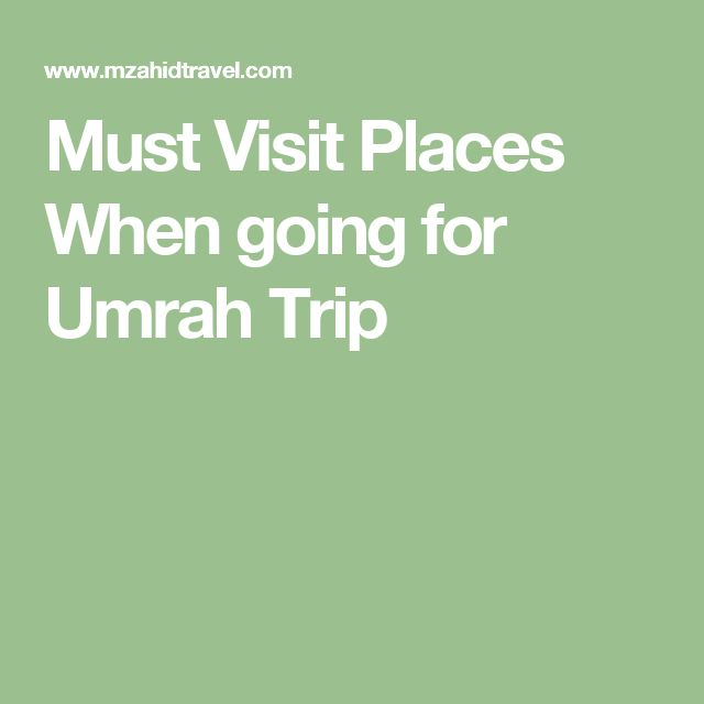 22 best my umrah jorney images on pinterest muslim umrah guide must visit places when going for umrah trip solutioingenieria Gallery