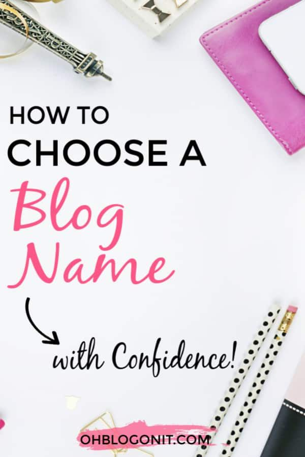 The Blog Name Solution How To Choose With Confidence Blog Names Blog Tips Blogging For Beginners