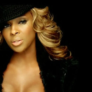 Mary J. Blige. If you came up on R&B in the last 20 years, you have to love Mary J. Blige